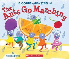 The Ants Go Marching: A Count-and-Sing Book (9780545825047): Priscilla Burris: Books