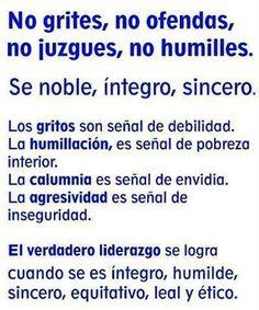 No grites, no ofendas, no juzgues no humilles.