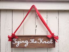 Tying the Knot sign, Red Ribbon, Photo Prop, wedding engagement sign announcement, ceremony welcome sign hand painted