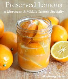 Moroccan Preserved Lemons - these will TRANSFORM every dish in which they're used!  daringgourmet.com
