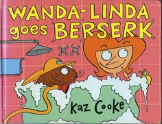 Buy Wanda-Linda Goes Berserk by Kaz Cooke at Mighty Ape NZ. When Wanda-Linda wakes up in a bad mood, she's rude to her mum and dad and even Glenda, her hairy-nosed wombat. But who could have predicted that Wand. Books To Read, My Books, Books Australia, Sandra Boynton, Funny Pictures For Kids, Book Tattoo, Book Memes, Berserk, Bad Mood