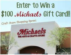 Michaels $100 Gift Card Giveaway… Last Chance to Enter! -- end 11/12/13