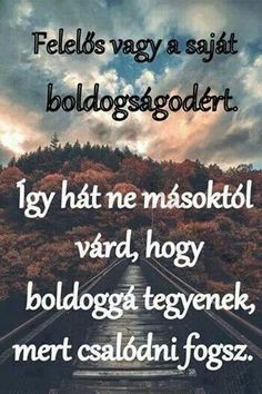 Felelos vagy a sajat boldogsagodert Motto Quotes, Motivational Quotes, Life Quotes, Inspirational Quotes, Positive Vibes, Positive Quotes, Motivation For Today, Wallpaper Quotes, Picture Quotes