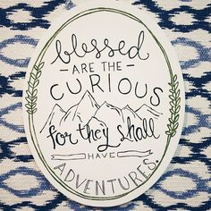 Blessed are the curious for they shall have adventures | Quote | Canvas | Hand Lettering | Adventure | Wanderlust