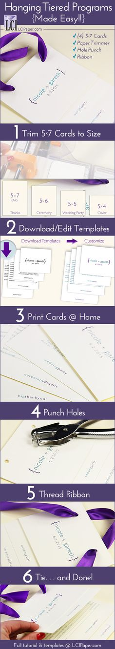 Easy and convenient, make a hanging tiered program with four 5 x 7 cards - free templates! Made With Satin Ribbon http://www.lcipaper.com/bows-ribbon.html?sku=SATRIBBON78-PUR  LCI A7 Ecru Cards http://www.lcipaper.com/lci-blank-cards.html?sku=E7C_FC