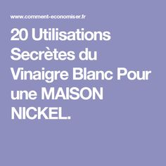 20 Utilisations Secrètes du Vinaigre Blanc Pour une MAISON NICKEL. Tips & Tricks, Homekeeping, Hygiene, Good To Know, Helpful Hints, Food And Drink, How To Plan, Health, Diy