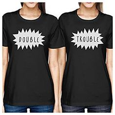 90267731f8f 365 Printing Double Trouble Black Womens Matching Tees Short Sleeve Round  Neck Funny Birthday Gifts