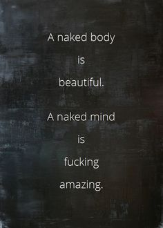 A half naked body is erotic and fills others with. The Words, Quotes To Live By, Love Quotes, Inspirational Quotes, Badass Quotes, Meaningful Quotes, Daily Quotes, Naughty Quotes, Sex Quotes