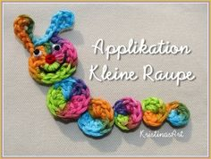 Häkelanleitung *** Applikation Raupe