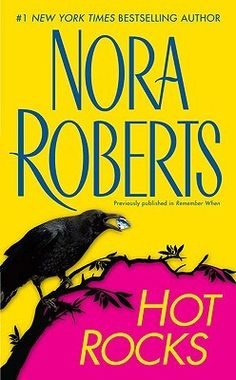 Hot Rocks by Nora Roberts | Goodreads Got Books, Books To Read, Nora Roberts Books, Book Recommendations, New York Times, Ebook Pdf, Bestselling Author, Audio Books, How To Find Out