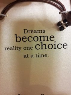 Sonhos tornam-se realidade uma opção de cada vez.