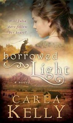 Borrowed Light by Carla Kelly--I read it twice last year and I think I'm ready to read it again.  Wonderful book!
