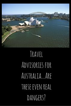 Travel Advisories For Australia: You will die coming here.