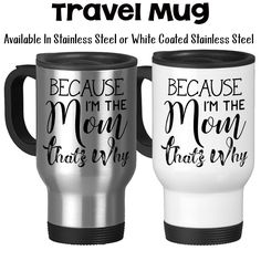 Mother's Day Mom's Birthday Because I'm The Mom That's Why Kids Teens Parenting Funny Mom Mug Travel Mug