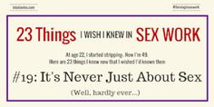 23 Things I Wish I'd Known: #19: Sex Work is Never Just About Sex