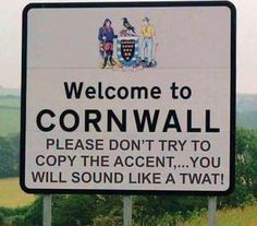You'll never be Cornish! St Ives Cornwall, Devon And Cornwall, Cornwall England, Growing Up British, British Memes, British Travel, Fun Signs, England And Scotland, Advertising Signs