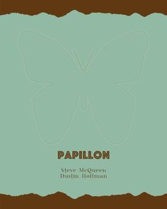 ©2017LA Photography/Graphic Design-Louis Abbatepaolo-Allied Artists (USA) Columbia Pictures (Non-USA)-Papillon by Henri Charrière This original design was created by me, inspired by the movie.