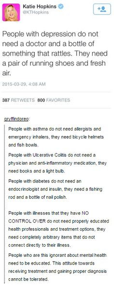 """The ignorance is astonishing. Depression is a REAL THING, people. Depressed folks aren't just """"sad"""" or """"emo."""" Just because you can't see a disease doesn't mean it's fake. So before you go spouting off about depressed people just needing """"fresh air,"""" maybe you could pick up a goddamn book and educate yourself about depression!"""