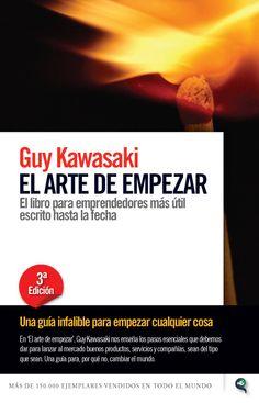 El arte de empezar - Guy Kawasaki