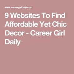 9 Websites To Find Affordable Yet Chic Decor - Career Girl Daily