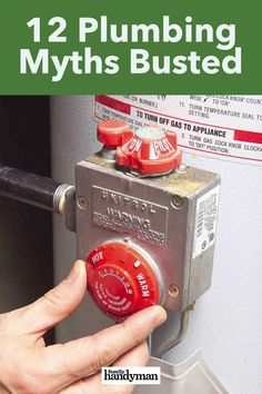 12 Plumbing Myths Busted