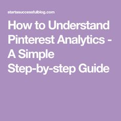 How to Understand Pinterest Analytics - A Simple Step-by-step Guide