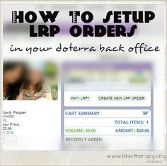 Step by step guide on setting up a doTERRA LRP Order! Great and easy visual tutorial!