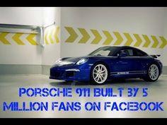 Porsche 911 Built by 5 Million Fans on Facebook - YouTube