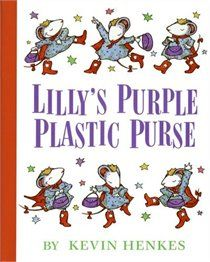 Lillys Purple Plastic Purse by Kevin Henkes.  The sweetest little mice. Henkes books are special treasures.