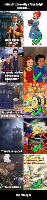 Oh yeah. Ms Frizzle is definitely a Time Lady. :)
