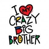 I Love My Crazy Big Brother Heat Transfer Design