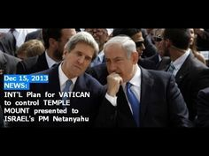 INT'L Plan for VATICAN to control TEMPLE MOUNT presented to PM Netanyahu...