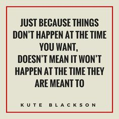 Things happen within a divine timing. Be patient and believe. #believeinyourself (Image shared by Kute Blackson)