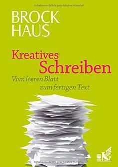 Brockhaus Kreatives Schreiben: Vom leeren Blatt zum fertigen Text: Amazon.de: Bücher