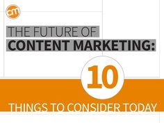 What is the future of content marketing? 10 things to consider today, by @juntajoe