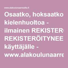 Osaatko, hoksaatko kielenhuoltoa - ilmainen REKISTERÖITYNEELLE käyttäjälle - www.alakoulunaarreaitta.fi. Learn To Read, Learning, School, Studying, Teaching, Onderwijs