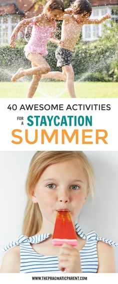 Plan an awesome staycation summer with your kids. 40 fun activities to make your staycation summer fun, memorable and full of imagination & creativity.