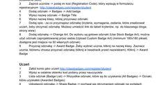 Tutorial - jak korzystać z narzędzia do przyznawania odznak. https://docs.google.com/document/d/1KDVRS3Vx1ENf59eWNR5Sp6uo9NLJIBHNPQuVYdvuCjM/edit#heading=h.anv5jmea84zu