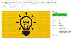 Coupon Udemy - Blogging: Generate 100s Of Blog Topics And Headlines (Free)
