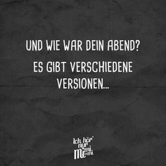 Es gibt verschiedene Versionen – kuckst du – And how was your evening? There are different versions – do you look – Happy Quotes, Funny Quotes, Funny Memes, Jokes, Funny Lyrics, German Quotes, Someone Told Me, Visual Statements, Lyric Quotes