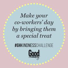 67 daily acts of kindness: Here are some easy ways you can make someone's day. Kindness Challenge, Workers Day, Good Housekeeping, Acting, Encouragement, Challenges, Make It Yourself, Easy, Om
