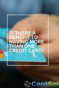 Is there a benefit to having more than one credit card