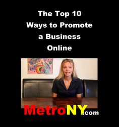The Top Ten Ways to Promote a Business Online | by @MetroNY | #SocialMedia #Blogging #SEO | by Michelle G Held for MetroNY.com