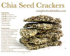 Try homemade & healthy chia seed crackers instead of chips! Chia Seeds are one of the healthiest foods on the planet! They contain Omega 3's, fiber & protein. They also help with weight loss by making you feel satisfied quicker!  Sign up for Dr. Webster's Free Fat Loss Video Series at: www.completehealthdallas.com
