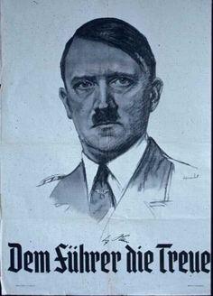 """Nazi poster """"Dem Führer die Treue"""" (excuse my bad German again: To the Führer, Loyalty)"""