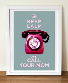 Keep Calm and Call Your Mom, poster print, with Midcentury phone, 11 x 17 (A3). $23.99, via Etsy.