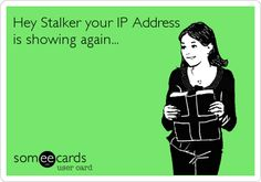 PS. It's very easy to know when you're stalking. Go find a new victim.