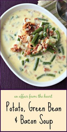 An Affair from the Heart | Potato, Green Bean & Bacon Soup - Flavorful creamy broth, with fresh green beans, potatoes and bacon, make this a great soup year round, but especially when you have those fresh garden green beans!