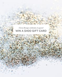 Ciera Design is turning 5 and to celebrate this accomplishment I'm teaming up with some other sponsors to give away a $400 gift card to our readers!!!