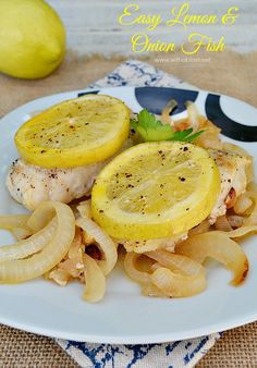 Juicy Fish on a bed of golden Onions and topped with oven-baked Lemon and a Butter sauce, makes this the perfect weekday dinner {best served with mashed potatoes and veggies}